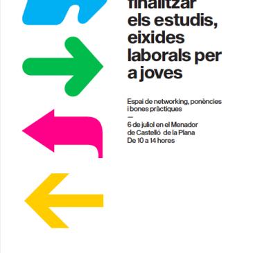 """""""Què fer al finalitzar els estudis, eixides laborals per a joves"""" – 6 de juliol al Menador de Castelló de la Plana"""