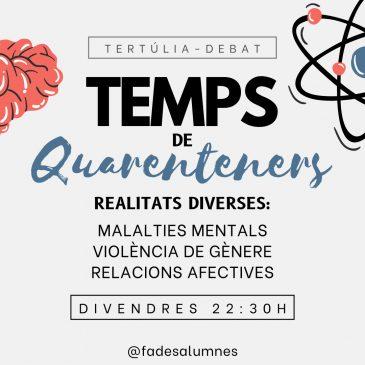 """4a Tertúlia-Debat: Temps de Quarenteners """"Realitats diverses confinades"""""""