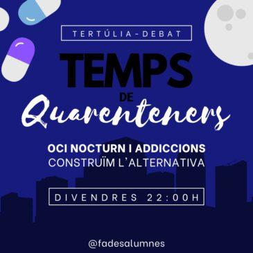 "6a Tertúlia-Debat: ""Oci nocturn i adiccions,construïm alternativa!"""